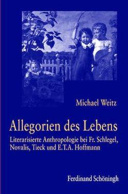 Allegorien des Lebens von Weitz,  Michael