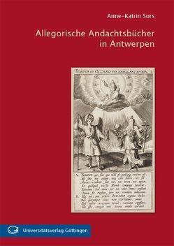 Allegorische Andachtsbücher in Antwerpen von Sors,  Anne-Katrin