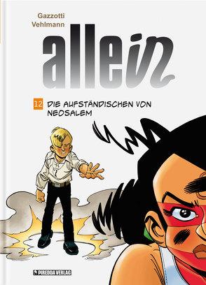 Allein Band 12 von Gazzotti,  Bruno, Piredda,  Mirko, Surmann,  Martin, Vehlmann,  Fabien
