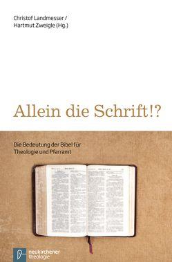 Allein die Schrift!? von Dörrfuß,  Ernst Michael, Drecoll,  Volker Henning, Gräb-Schmidt,  Elisabeth, Landmesser,  Christof, Zweigle,  Hartmut