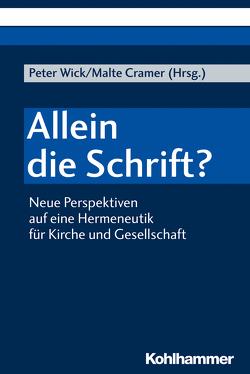 Allein die Schrift? von Alkier,  Stefan, Cramer,  Malte, Jähnichen,  Traugott, Kurschus,  Annette, Roose,  Hanna, Wick,  Peter