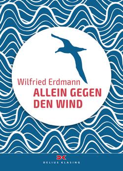Allein gegen den Wind von Erdmann,  Wilfried