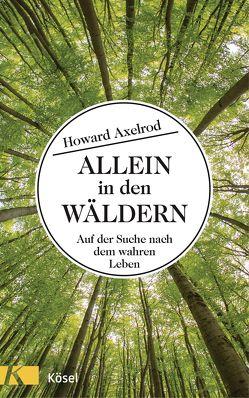 Allein in den Wäldern von Axelrod,  Howard, Spangler,  Bettina