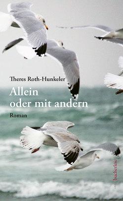 Allein oder mit andern von Roth-Hunkeler,  Theres