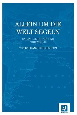 Allein um die Welt segeln von Erdmann,  Wilfried, Slocum,  Joshua
