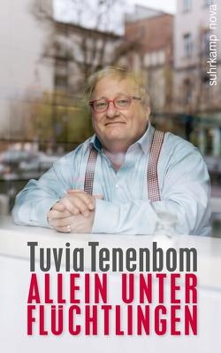 Allein unter Flüchtlingen von Tenenbom,  Tuvia
