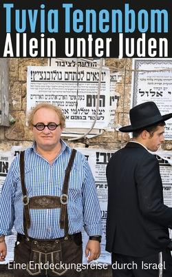 Allein unter Juden von Jakobeit,  Brigitte, Tenenbom,  Tuvia