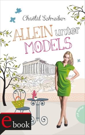 Allein unter Models von Schreiber,  Chantal, Seidel,  Maria