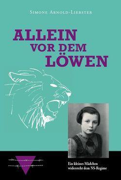 Allein vor dem Löwen – Kurzfassung von Arnold-Liebster,  Simone