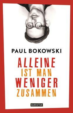 Alleine ist man weniger zusammen von Bokowski,  Paul