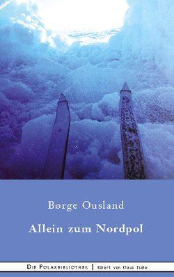 Alleine zum Nordpol von Ousland,  Borge