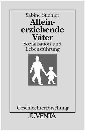 Alleinerziehende Väter von Stiehler,  Sabine