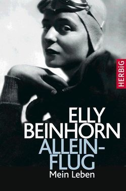 Alleinflug von Beinhorn,  Elly