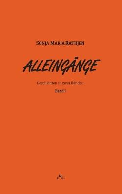 Alleingänge, Band I von Rathjen,  Sonja Maria
