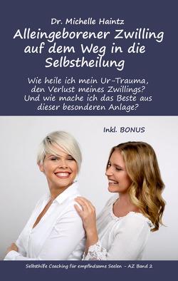 Alleingeborener Zwilling auf dem Weg in die Selbstheilung von Haintz,  Dr. Michelle