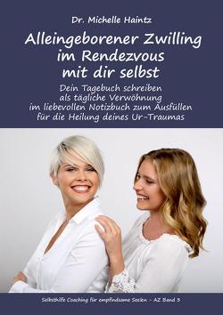 Alleingeborener Zwilling im Rendezvous mit dir selbst von Haintz,  Dr. Michelle