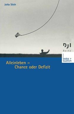 Alleinleben — Chance oder Defizit von Stich,  Jutta