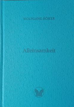 Alleinsamkeit von Böker,  Wolfgang