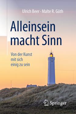 Alleinsein macht Sinn von Beer,  Ulrich, Güth,  Malte R.