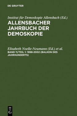 Allensbacher Jahrbuch der Demoskopie / 1998–2002 (Balkon des Jahrhunderts) von Köcher ,  Renate, Noelle-Neumann,  Elisabeth