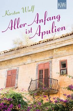 Aller Anfang ist Apulien von Wulf,  Kirsten