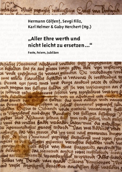 """""""Aller Ehre werth und nicht leicht zu ersetzen …"""" von Cölfen †,  Hermann, Filiz,  Sevgi, Helmer,  Karl, Herchert,  Gaby"""