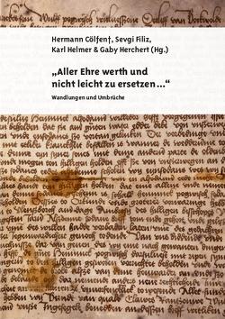 """""""Aller Ehre werth und nicht leicht zu ersetzen …"""". Wandlungen und Umbrüche von Cölfen †,  Hermann, Filiz,  Sevgi, Helmer,  Karl, Herchert,  Gaby"""