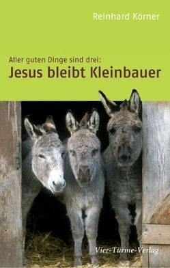 Aller guten Dinge sind drei: von Körner,  Reinhard