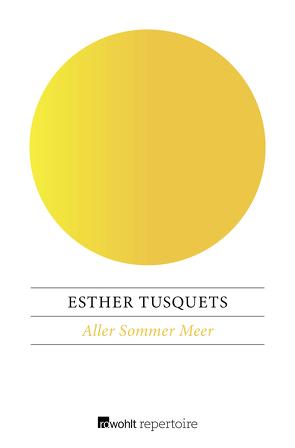 Aller Sommer Meer von López,  Monika, Tusquets,  Esther