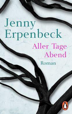 Aller Tage Abend von Erpenbeck,  Jenny