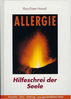 Allergie – Hilfeschrei der Seele von Nassall,  Klaus-Dieter