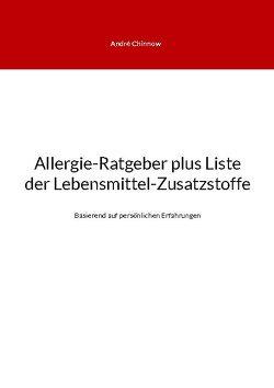 Allergie-Ratgeber plus Liste der Lebensmittel-Zusatzstoffe von Chinnow,  André