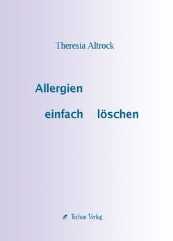 Allergien einfach löschen von Altrock,  Theresia