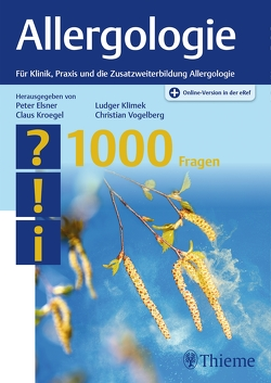 Allergologie – 1000 Fragen von Elsner,  Peter Ulrich, Klimek,  Ludger, Kroegel,  Claus, Vogelberg,  Christian
