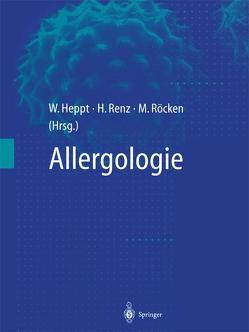Allergologie von Heppt,  Werner, Renz,  Harald, Röcken,  Martin