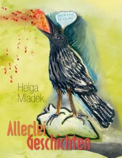 Allerlei Geschichten von Mladek,  Helga