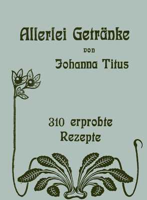 Allerlei Getränke von Titus,  Johanna