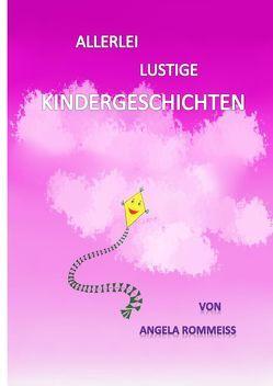 Allerlei lustige Kindergeschichten von Rommeiss,  Angela