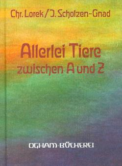 Allerlei Tiere zwischen A und Z von Lorek,  Christel, Scholzen-Gnad,  Jula