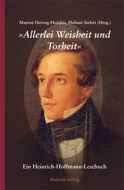 """""""Allerlei Weisheit und Torheit"""" von Herzog-Hoinkis,  Marion, Hoffmann,  Heinrich, Siefert,  Helmut"""