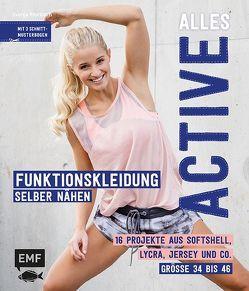 Alles Active – Funktionskleidung selber nähen von Morbach,  Svenja