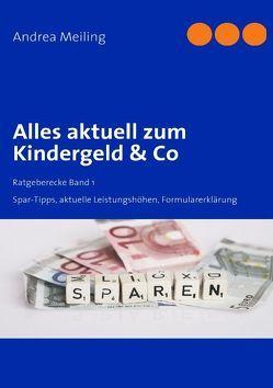 Alles aktuell zum Kindergeld & Co von Meiling,  Andrea, Spareulen-Verlag,  Calberlah