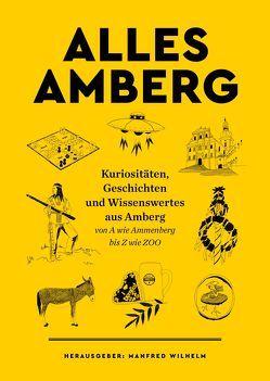 ALLES AMBERG von Häusler,  Florian, Henscheid,  Eckhard, Schöberl,  Matthias, Wilhelm,  Manfred