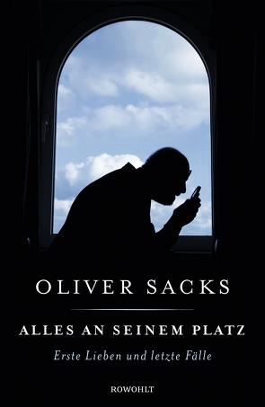Alles an seinem Platz von Sacks,  Oliver