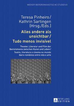 Alles andere als unsichtbar / Tudo menos invisível von Pinheiro,  Teresa, Sartingen,  Kathrin
