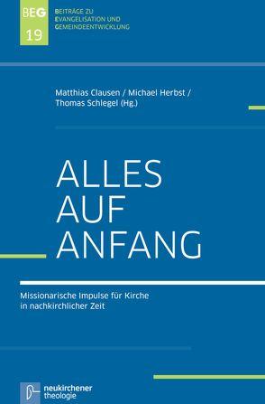 Alles auf Anfang von Clausen,  Matthias, Herbst,  Michael, Schlegel,  Thomas, Witt,  Carla J.