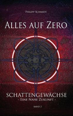 Alles auf Zero von Schmidt,  Philipp