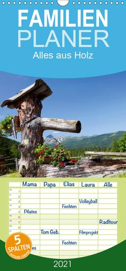 Alles aus Holz – Familienplaner hoch (Wandkalender 2021 , 21 cm x 45 cm, hoch) von Kramer,  Christa
