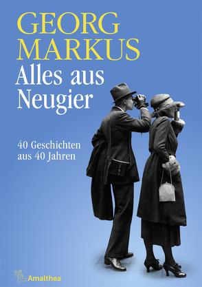 Alles aus Neugier von Markus,  Georg