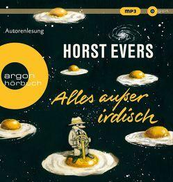 Alles außer irdisch von Evers,  Horst
